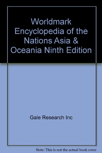 Worldmark Encyclopedia of the Nations Asia & Oceania Ninth Edition: Gale Research Inc