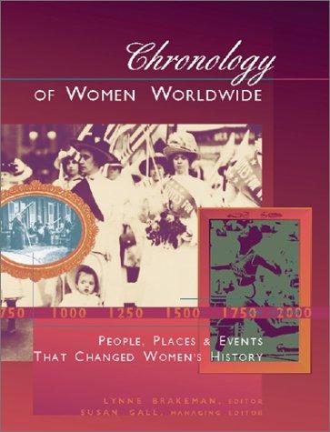 Chronology of Women Worldwide : People, Places,: Lynne Brakeman