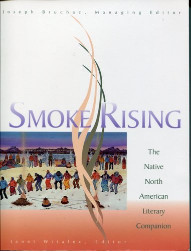 Smoke Rising: The Native North American Literary: Janet Witalec, Editor