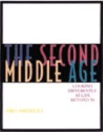 The Second Middle Age: Looking Differently at Life Beyond 50
