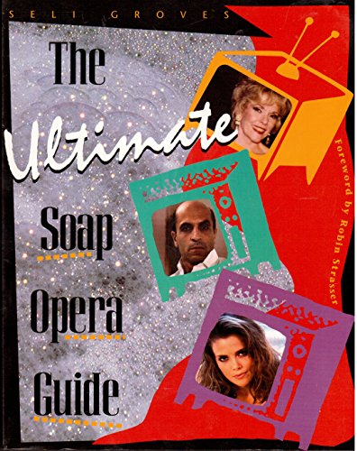 9780787605087: The Ultimate Soap Opera Guide: The Inside Scoop on Your Favorite Daytime Soaps