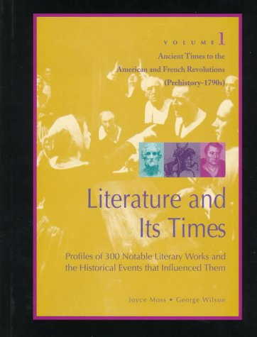 Literature and Its Times: Profiles of 300 Notable Literary Works and the Historical Events That ...