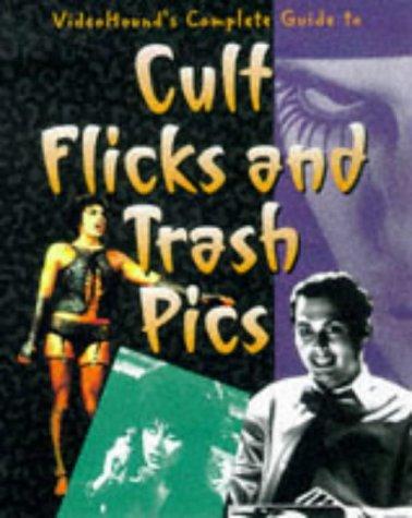 VideoHound's Complete Guide to Cult Flicks and Trash Pics: Schwartz, Carol A.