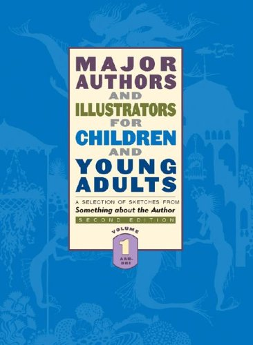 Major Authors and Illustrators for Children and Young Adults: A Selection of Sketches from Something About the Author - Gale Group