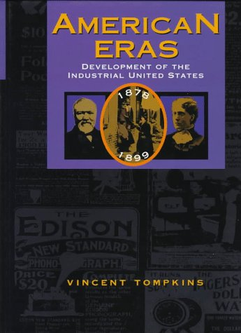 American Eras: Development of the Industrial United States (1878-1899): Tompkins, Vincent