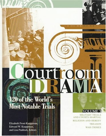 9780787617356: Courtroom Drama 120 of the World's Most Notable Trials (Volumes 1-3)