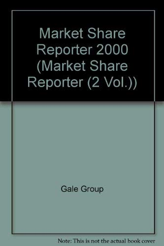 Market Share Reporter 00 (Market Share Reporter (2 Vol.)): Gale Group