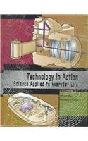 Technology in Action Edition 1: Science Applied to Everyday Life 3 volume set: Phillis Engelbert
