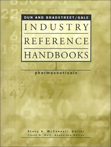 Pharmaceuticals (Dun and Bradstreet/Gale Industry Reference Handbooks): Dun & Bradstreet/Gale
