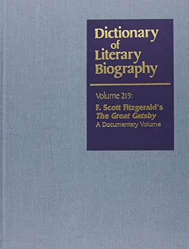 9780787631284: Dictionary of Literary Biography, Vol. 219: F. Scott Fitzgerald's the Great Gatsby- A Documentary Volume
