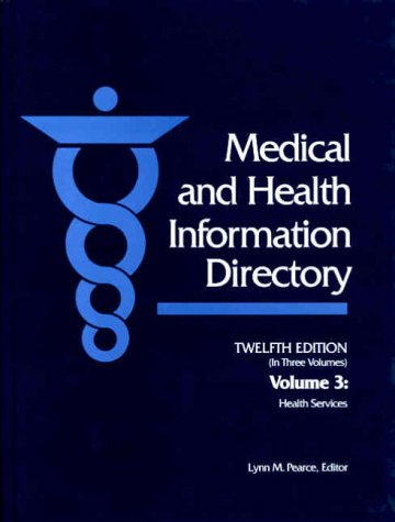 Medical and Health Information Directory: Health Services (Medical Health Information Directory. ...