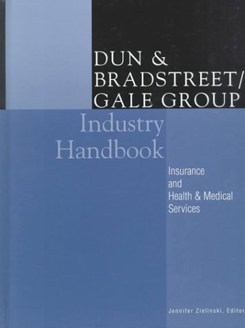 D& B/Gale Industry Reference Insuurance Health Medical: Gale Group, Dun