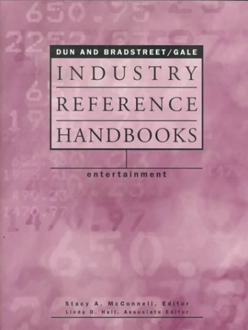 Dun and Bradstreet/Gale Industry Reference Handbooks: Entertainment: Dun & Bradstreet/Gale