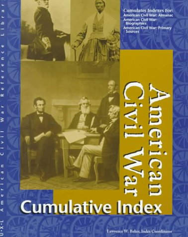 American Civil War Reference Library: Cumulative Index: Hillstrom, Kevin, Baker,
