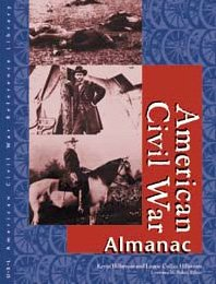 American Civil War Reference Library: Almanac: Hillstrom, Kevin, Baker, Lawrence W.