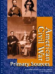 American Civil War : Primary Sources: Laurie Collier Hillstrom;