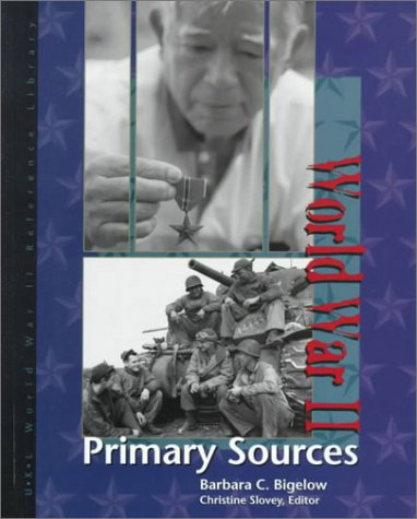 9780787638962: World War II Reference Library: Primary Sources