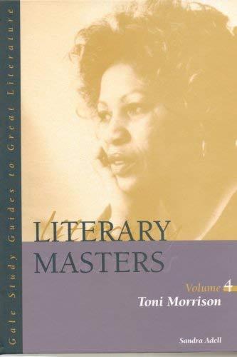 9780787639679: 4: Toni Morrison (LITERARY MASTERS SERIES)