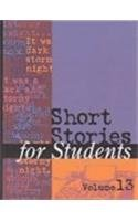 9780787642655: Short Stories for Students, Vol. 13: Presenting Analysis, Context & Criticism on Commonly Studied Short Stories