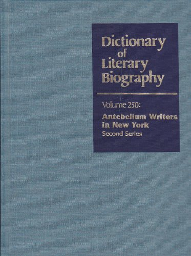 Dictionary of Literary Biography: Antebellum Writers in New York: Ljungquist, Kent