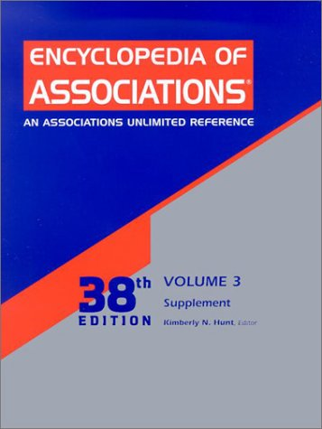 Encyclopedia of Associations: An Associations Unlimited Reference (Encyclopedia of Associations: ...