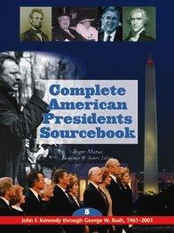 Complete American Presidents Sourcebook (5 Volume Set): Matuz, Roger, Baker, Lawrence W.