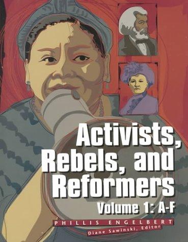 Activists, Rebels and Reformers Edition 1.: Diane M. Sawinski, Phillis Engelbert