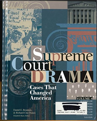 Supreme Court Drama: Cases That Changed America: Brannen, Daniel E.; Hanes, Richard Clay; Shaw, ...