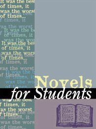 Novels for Students, Vol. 13: Presenting Analysis, Context, and Criticism on Commonly Studied ...