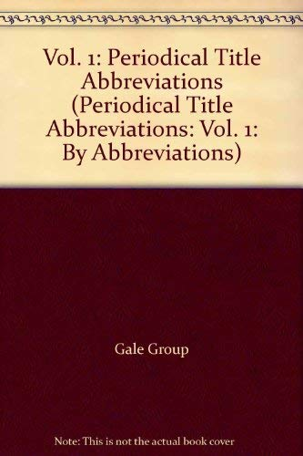 9780787649197: 1: Periodocal Title Abbreviations: By Abbreviation (Periodical Title Abbreviations)