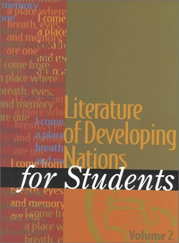 9780787649302: Literature of Developing Nations for Students: Presenting Analysis, Context, and Criticism on Literature of Developing Nations, Volume 2