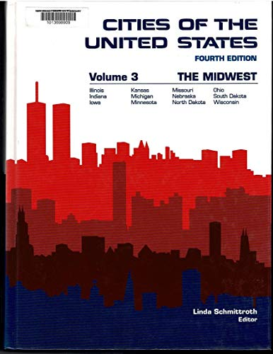 Cities of the United States: The Midwest (CITIES OF THE UNITED STATES VOL 3 THE MIDWEST): ...