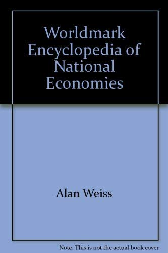 9780787649579: Worldmark Encyclopedia of National Economies