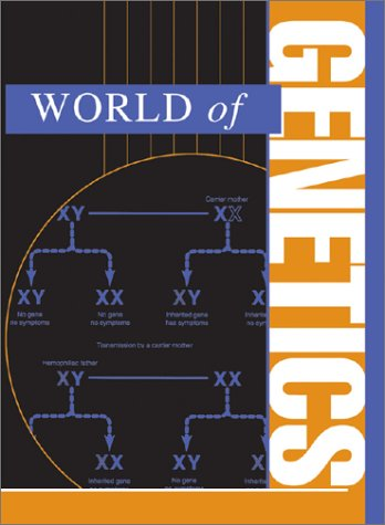 World of Genetics: Editor-K. Lee Lerner;