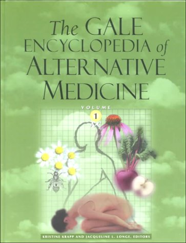 The Gale Encyclopedia of Alternative Medicine - 4 Volume set