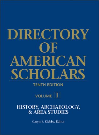 Directory of American Scholars: History (Directory of: Klebba, Carynn