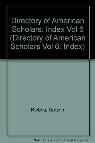 Directory of American Scholars: Index (Directory of: Klebba, Carynn