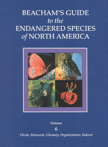 Beacham's Guide to the Endangered Species of North America: Volume 6