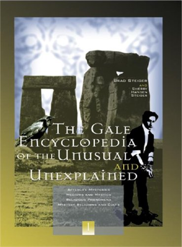 Gale Encyclopedia of the Unusual and Unexplained (3 Volumes): Steiger, Brad; Steiger, Sherry Hansen