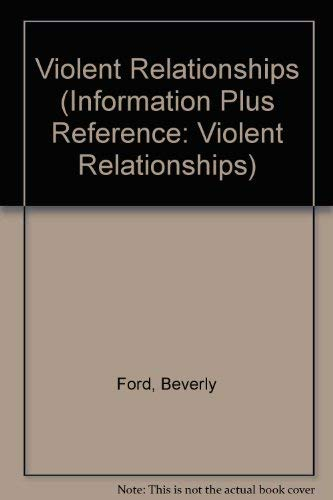 Violent Relationships: Battering and Abuse Among Adults (Information Plus Reference: Violent ...