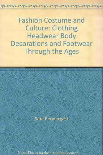9780787654207: Fashion Costume and Culture: Clothing Headwear Body Decorations and Footwear Through the Ages