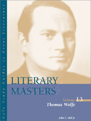 9780787654511: Literary Masters: Thomas Wolfe (Gale study guides to great literature)