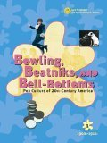 9780787656768: Bowling, Beatniks, and Bell-Bottoms: Pop Culture of 20th Century America