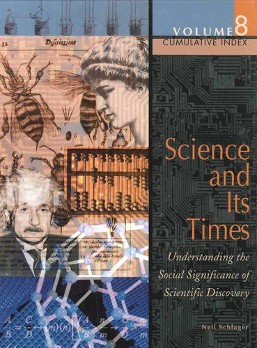 Science and Its Times: Cumulative Index: Schlager, Neil