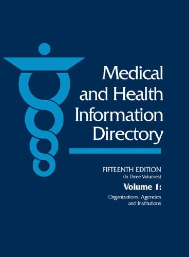 Medical and Health Information Directory: Organizations, Agencies, and Institutions (Medical and ...