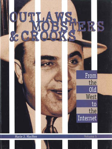 Outlaws, Mobsters & Crooks: Marie J. MacNee; Editor-Sarah Hermsen; Editor-Allison McNeill