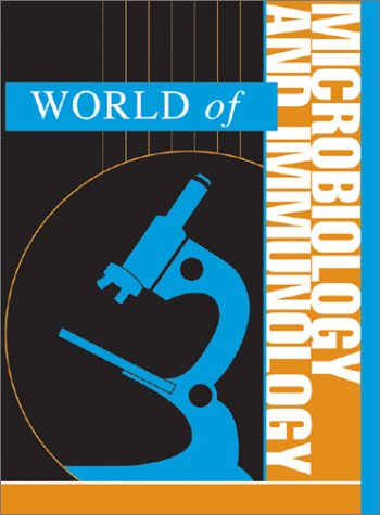 World of Microbiology and Immunology - 2: Editor-K. Lee Lerner;