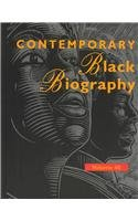 Contemporary Black Biography: Profiles from the International Black Community (Contemporary Black ...