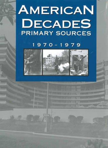 9780787665951: American Decades Primary Sources: 1970-1979