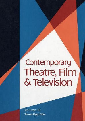 Contemporary Theatre, Film and Television Vol. 58: Riggs, Thomas